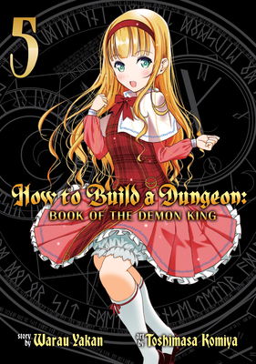 How to Build a Dungeon: Book of the Demon King Vol. 5 Cover Image