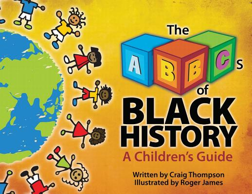 The ABC's of Black History: A Children's Guide Cover Image