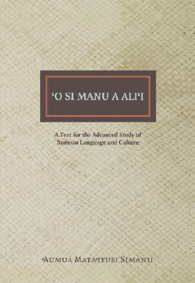 O Si Manu a Alii: A Text for the Advanced Study of Samoan Language and Culture Cover Image