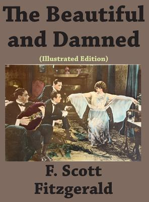The Beautiful and Damned (Illustrated edition) Cover Image
