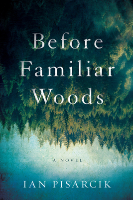 Before Familiar Woods: A Novel Cover Image