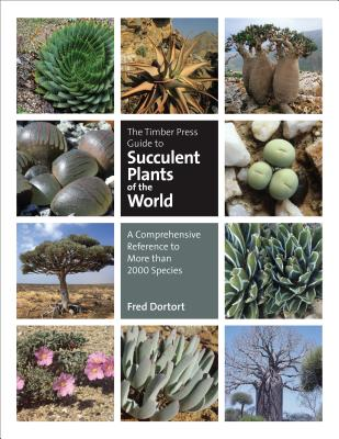 The Timber Press Guide to Succulent Plants of the World: A Comprehensive Reference to More than 2000 Species Cover Image