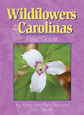 Wildflowers of the Carolinas Field Guide (Wildflower Identification Guides) Cover Image