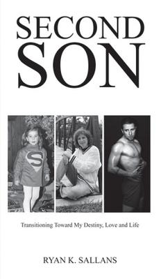 Second Son: Transitioning Toward My Destiny, Love, and Life Cover Image