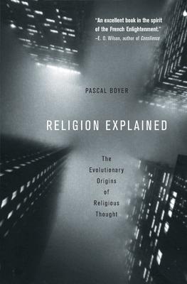 Religion Explained: The Evolutionary Origins of Religious Thought Cover Image