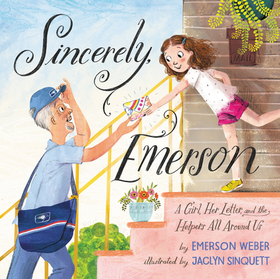 Sincerely, Emerson: A Girl, Her Letter, and the Helpers All Around Us Cover Image