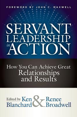 Servant Leadership in Action: How You Can Achieve Great Relationships and Results Cover Image