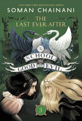 The School for Good and Evil #3: The Last Ever After Cover Image