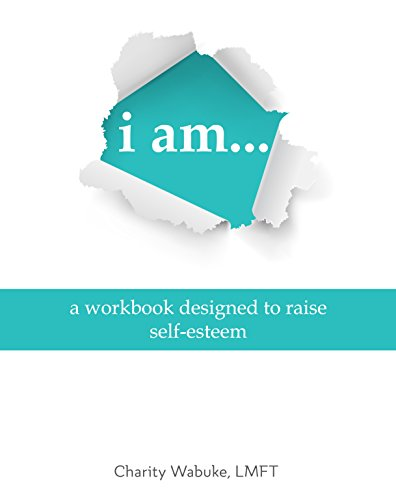 I Am... A Workbook to Raise Self-Esteem book cover