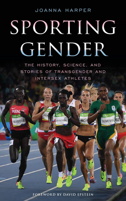 Sporting Gender: The History, Science, and Stories of Transgender and Intersex Athletes Cover Image