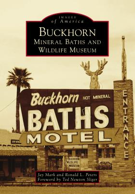 Buckhorn Mineral Baths & Wildlife Museum (Images of America) Cover Image