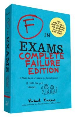F in Exams: Complete Failure Edition: (Gifts for Teachers, Funny Books, Funny Test Answers) Cover Image