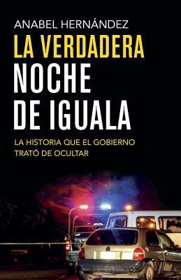 La verdadera noche de Iguala: La historia que el gobierno quiso ocultar Cover Image