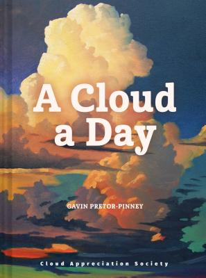 A Cloud a Day: (Cloud Appreciation Society book, Uplifting Positive Gift, Cloud Art book, Daydreamers book) Cover Image