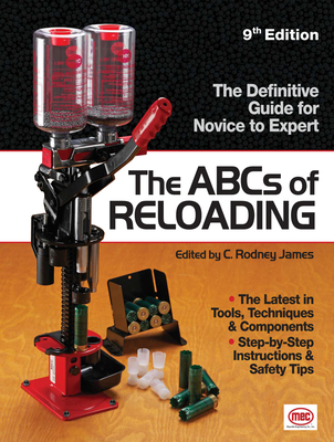 The ABCs of Reloading: The Definitive Guide for Novice to Expert (ABC's of Reloading) Cover Image