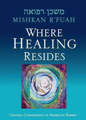 Mishkan R'fuah: Where Healing Resides Cover Image