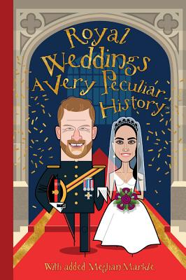 Royal Weddings: A Very Peculiar History(tm) Cover Image