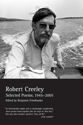 Cover for Selected Poems of Robert Creeley, 1945–2005