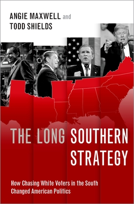 The Long Southern Strategy: How Chasing White Voters in the South Changed American Politics Cover Image