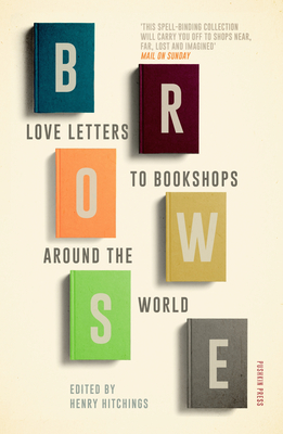 Browse: Love Letters to Bookshops Around the World Cover Image