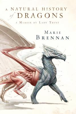 A Natural History of Dragons: A Memoir by Lady Trent Cover Image
