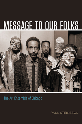 Message to Our Folks: The Art Ensemble of Chicago Cover Image