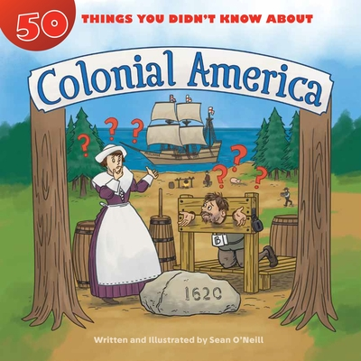 50 Things You Didn't Know about Colonial America Cover Image