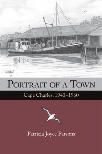 Portrait of a Town: Cape Charles, 1940-1960 Cover Image