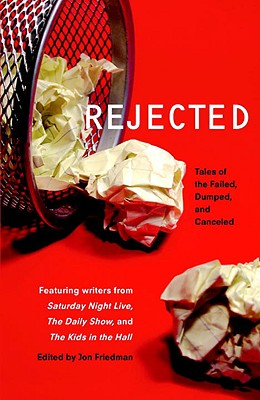 Rejected: Tales of the Failed, Dumped, and Canceled Cover Image