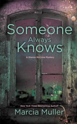 Cover for Someone Always Knows (A Sharon McCone Mystery #32)