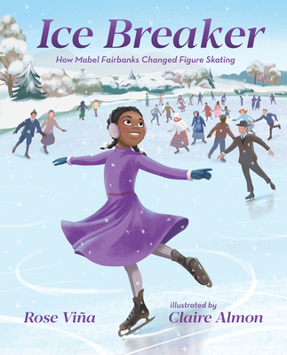Ice Breaker: How Mabel Fairbanks Changed Figure Skating (She Made History) Cover Image