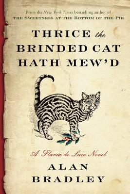 Thrice the Brinded Cat Hath Mew'd: A Flavia de Luce Novel Cover Image