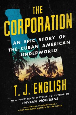 The Corporation: An Epic Story of the Cuban American Underworld Cover Image