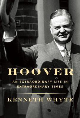 Hoover: An Extraordinary Life in Extraordinary Times Cover Image