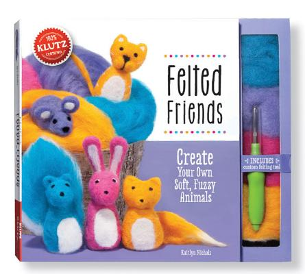 Felted Friends: Create Your Own Soft, Fuzzy Animals [With Felt, Felting Tool] Cover Image