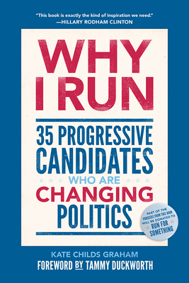 Why I Run: 35 Progressive Candidates Who Are Changing Politics Cover Image