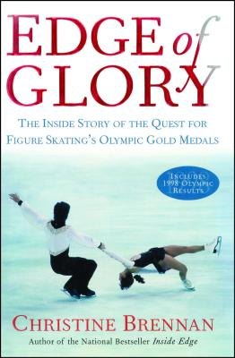 Edge of Glory: The Inside Story of the Quest for Figure Skatings Olympic Gold Medals Cover Image