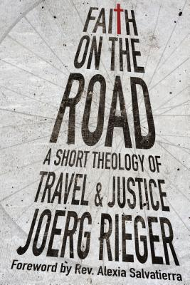 Faith on the Road: A Short Theology of Travel and Justice Cover Image