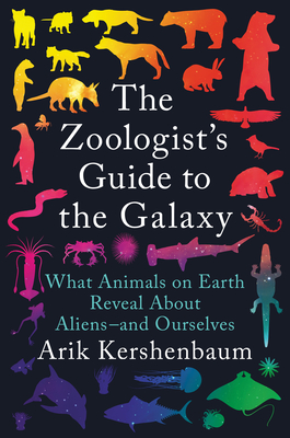 The Zoologist's Guide to the Galaxy: What Animals on Earth Reveal About Aliens--and Ourselves Cover Image