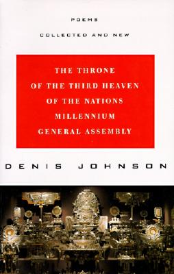 The Throne of the Third Heaven of the Nations Millennium General Assembly: Poems Collected and New Cover Image