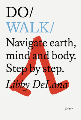 Do Walk: Navigate earth, mind and body. Step by step. Cover Image