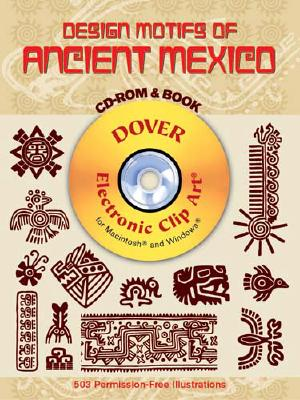 Design Motifs of Ancient Mexico [With CDROM] (Dover Electronic Clip Art) Cover Image
