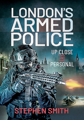 London's Armed Police: Up Close and Personal Cover Image