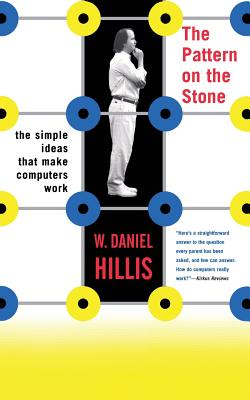 The Pattern on the Stone: The Simple Ideas That Make Computers Work Cover Image