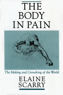 The Body in Pain: The Making and Unmaking of the World Cover Image