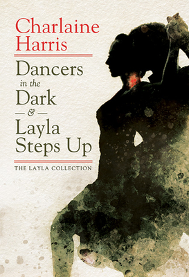 Dancers in the Dark & Layla Steps Up: The Layla Collection Cover Image