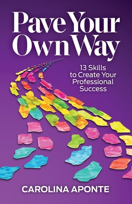 Pave Your Own Way: 13 Skills to Create Your Own Success Cover Image