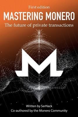 Mastering Monero: The Future of Private Transactions Cover Image