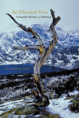 An Elevated View: Colorado Writers on Writing Cover Image