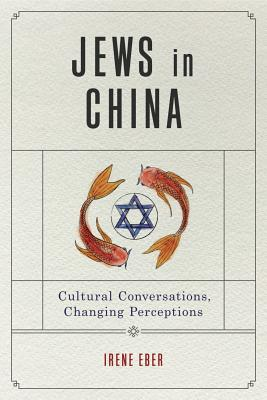 Jews in China: Cultural Conversations, Changing Perceptions (Dimyonot #7) Cover Image